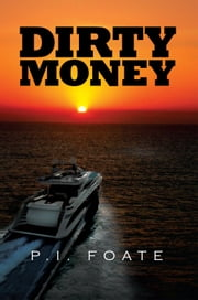Dirty Money ebook by P.I. Foate