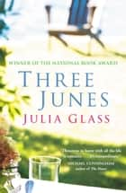 Three Junes ebook by Julia Glass