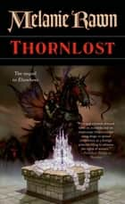 Thornlost ebook by Melanie Rawn
