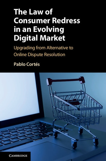 The law of consumer redress in an evolving digital market ebook by the law of consumer redress in an evolving digital market upgrading from alternative to online fandeluxe Images