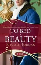 To Bed a Beauty: A Rouge Regency Romance ebook by
