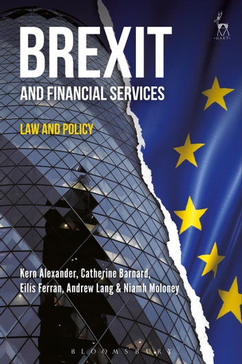 Brexit and Financial Services - Law and Policy ebook by Professor Kern Alexander,Professor Catherine Barnard,Professor Eilís Ferran,Professor Niamh Moloney,Dr Andrew Lang