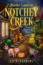 Murder Comes to Notchey Creek - A Harley Henrickson Mystery ebook by Liz S. Andrews