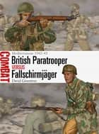 British Paratrooper vs Fallschirmjäger - Mediterranean 1942–43 ebook by David Greentree, Johnny Shumate