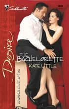 The Bachelorette ebook by Kate Little