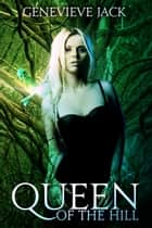 Queen of The Hill ebook by Genevieve Jack