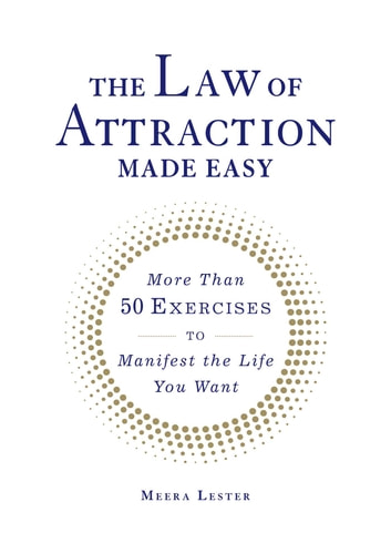 The Law of Attraction Made Easy - More Than 50 Exercises to Manifest the Life You Want ebook by Meera Lester