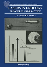 Lasers in Urology - Principles and Practice ebook by Thomas A. McNicholas
