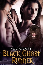 Black Ghost Runner ebook by M. Garnet