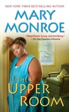 The Upper Room ebook by Mary Monroe