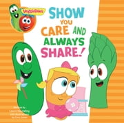 VeggieTales: Show You Care and Always Share, a Digital Pop-Up Book ebook by Big Idea Entertainment, LLC, B&H Kids Editorial Staff