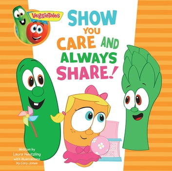 VeggieTales: Show You Care and Always Share, a Digital Pop-Up Book ebook by Big Idea Entertainment, LLC,B&H Kids Editorial Staff