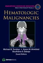 Hematologic Malignancies ebook by Bouthaina Dabaja, MD, Charles R. Thomas Jr.,...