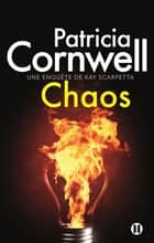 Chaos - Kay Scarpetta #24 ebook by Patricia Cornwell