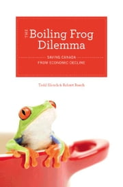 The Boiling Frog Dilemma ebook by Todd Hirsch, Robert Roach