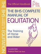 BHS Complete Manual of Equitation ebook by Patrick Print