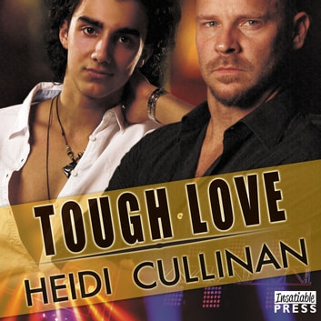Tough Love - Special Delivery, Book 3 audiobook by Heidi Cullinan