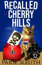 Recalled in Cherry Hills - A Small-Town Cat Cozy Mystery ebook by Paige Sleuth