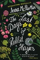 The Last Days of Rabbit Hayes - A Novel ebook by Anna McPartlin