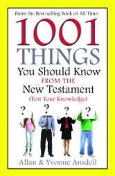 1001 Things you Should Know from the New Testament ebook by Ansdel, Allen