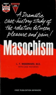 Masochism ebook by Woodward, L.T.