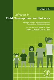 Equity and Justice in Developmental Science: Theoretical and Methodological Issues ebook by Stacey S Horn,Martin D Ruck,Lynn S Liben