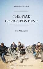 The War Correspondent - Second Edition ebook by Greg McLaughlin