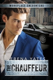 The Chauffeur ebook by Serena Yates
