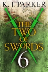 The Two of Swords: Part Six ebook by K. J. Parker