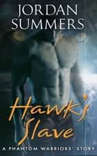 Hawk's Slave ebook by Jordan Summers