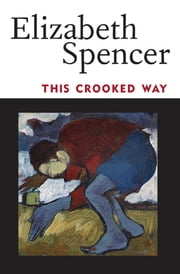 This Crooked Way ebook by Elizabeth Spencer