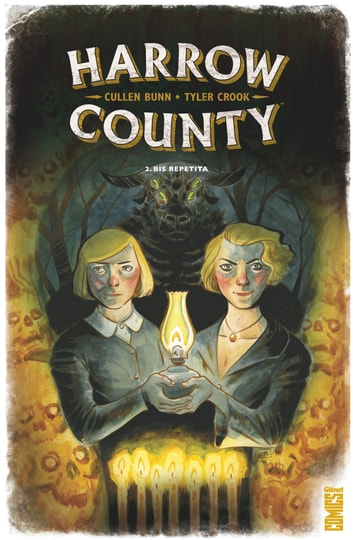 Harrow County - Tome 02 - Bis repetita ebook by Cullen Bunn,Tyler Crook