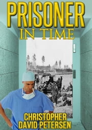 Prisoner in Time ebook by christopher david petersen