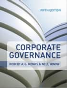 Corporate Governance ebook by Robert A. G. Monks, Nell Minow