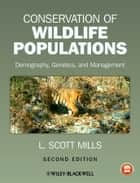Conservation of Wildlife Populations - Demography, Genetics, and Management ebook by L. Scott Mills