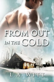 From Out in the Cold ebook by L. A. Witt