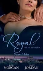 The Royal House of Niroli: Secret Heirs: Bride by Royal Appointment / A Royal Bride at the Sheikh's Command (Mills & Boon M&B) eBook by Raye Morgan, Penny Jordan
