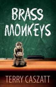 Brass Monkeys ebook by Caszatt, Terry