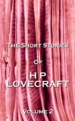 The Short Stories Of HP Lovecraft, Vol. 2