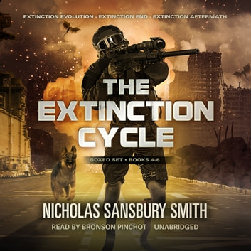 The Extinction Cycle Boxed Set, Books 4–6 - Extinction Evolution, Extinction End, and Extinction Aftermath audiobook by Nicholas Sansbury Smith