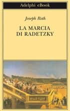 La Marcia di Radetzky ebook by Joseph Roth