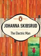 The Electric Man - Single Story Taken From This Will Be Difficult To Explain And Ot ebook by Johanna Skibsrud