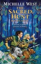 The Sacred Hunt Duology ebook by Michelle West