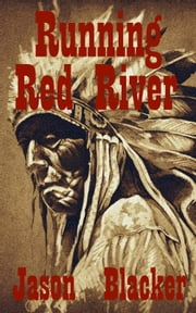 Running Red River ebook by Jason Blacker