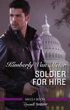 Soldier For Hire ebook by Kimberly Van Meter