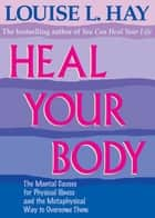 Heal Your Body eBook by Louise Hay