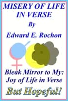 Misery of Life in Verse ebook by Edward E. Rochon