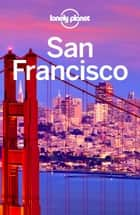 Lonely Planet San Francisco ebook by Lonely Planet