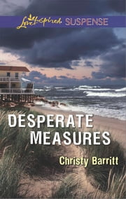 Desperate Measures ebook by Christy Barritt