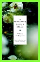 A Midsummer Night's Dream ebook by William Shakespeare,Jonathan Bate,Eric Rasmussen